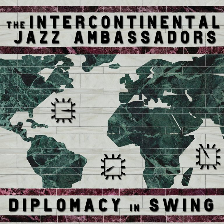 Diplomacy in Swing • The Intercontinental Jazz Ambassadors