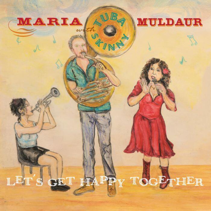 Let's Get Happy Together • Maria Muldaur with Tuba Skinny