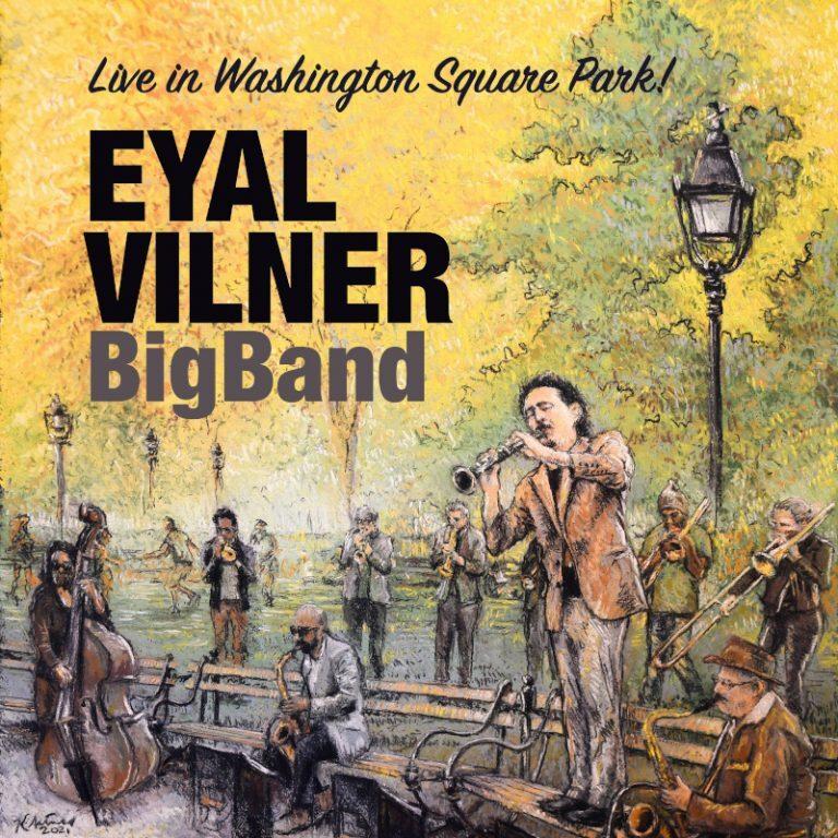 Eyal Vilner Big Band • Live in Washington Square Park