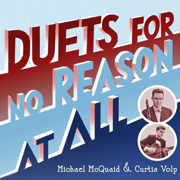 Michael McQuaid & Curtis Volp • Duets for No Reason at All
