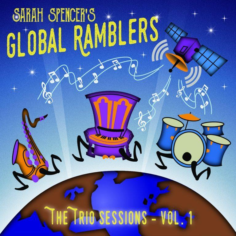 Sarah Spencer's Global Ramblers Trio Sessions