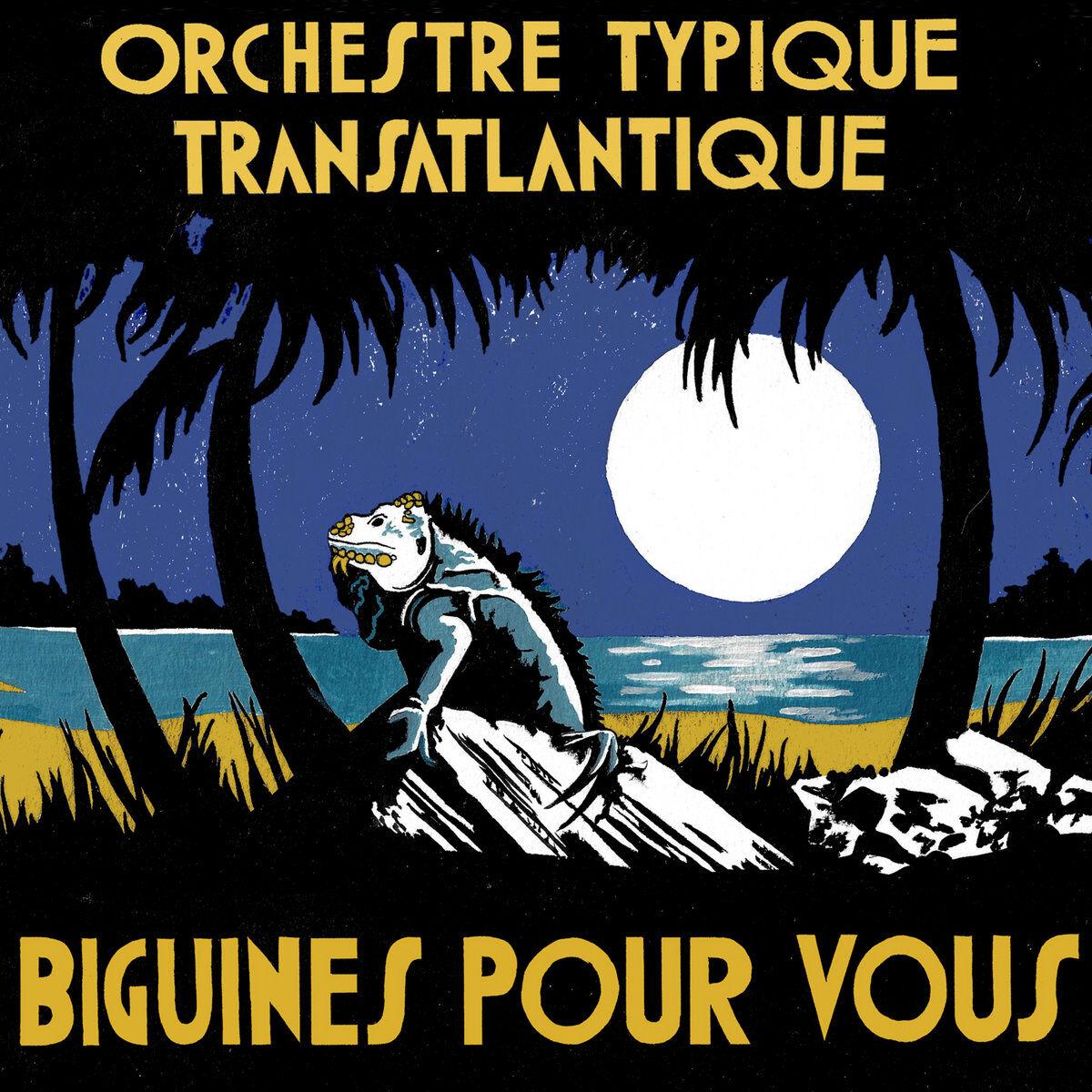 Orchestre Typique Transatlantique • Biguines Pour Vous