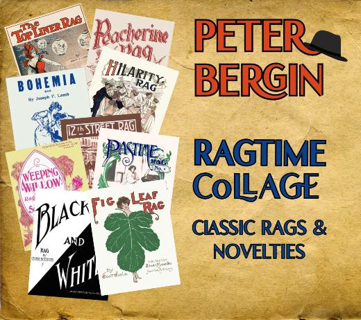 Peter Bergin • Ragtime Collage