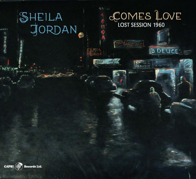 Sheila Jordan • Comes Love – Lost Session 1960