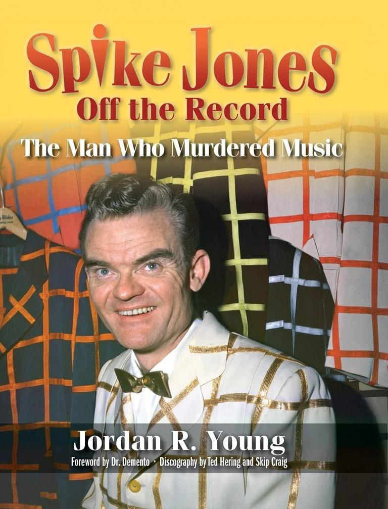 Spike Jones Off the Record: The Man Who Murdered Music