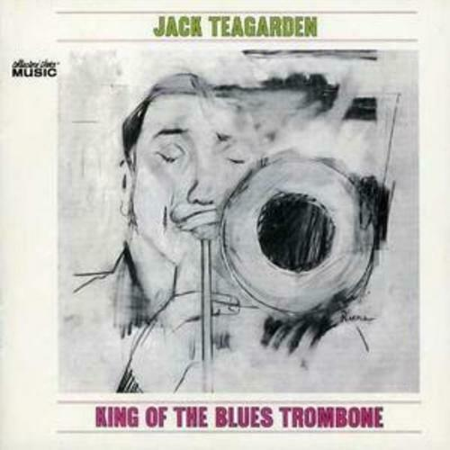 Jack Teagarden King of the Blues Trombone